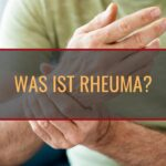 Was ist Rheuma?