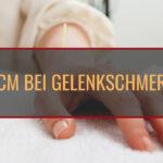 TCM bei Gelenksschmerz